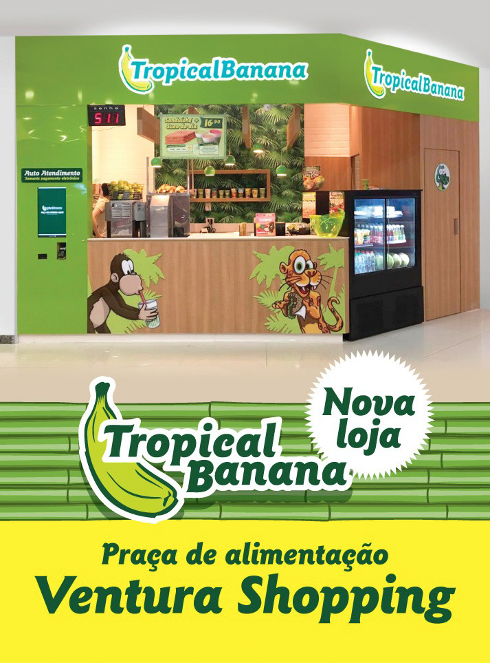 tropical banana Ventura Shopping curitiba